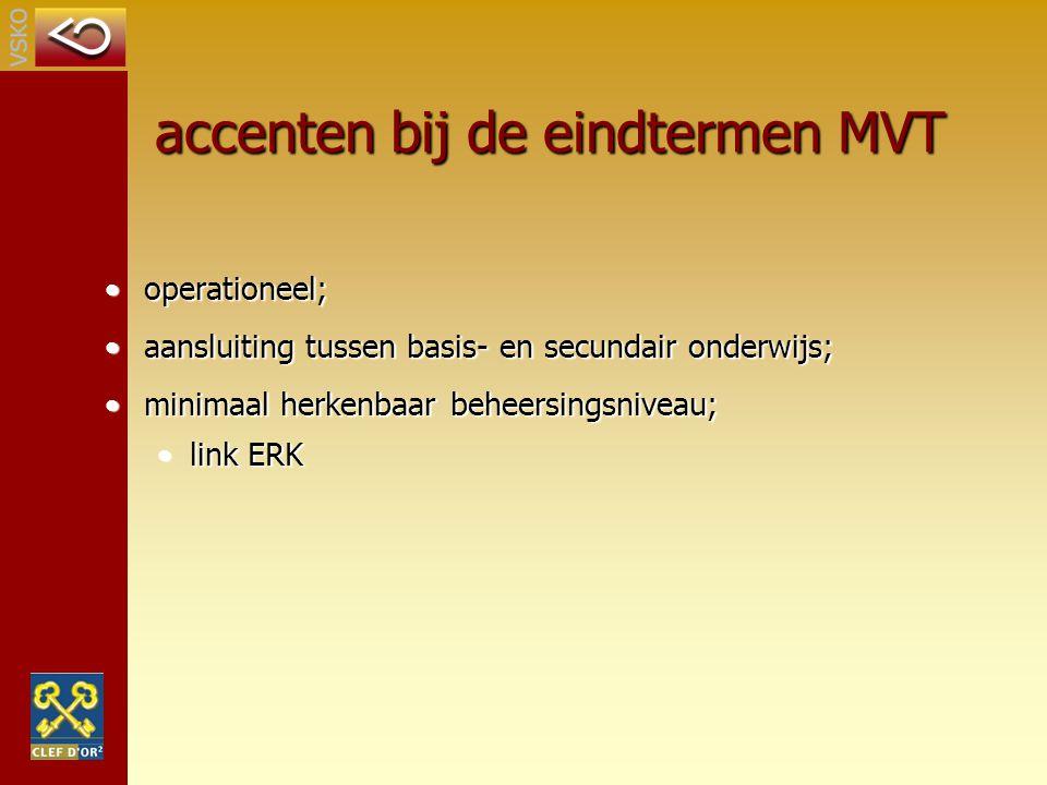 accenten bij de eindtermen MVT operationeel;operationeel; aansluiting tussen basis- en secundair onderwijs;aansluiting tussen basis- en secundair onde
