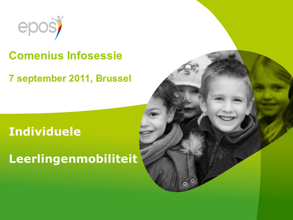Individuele Leerlingenmobiliteit Comenius Infosessie 7 september 2011, Brussel