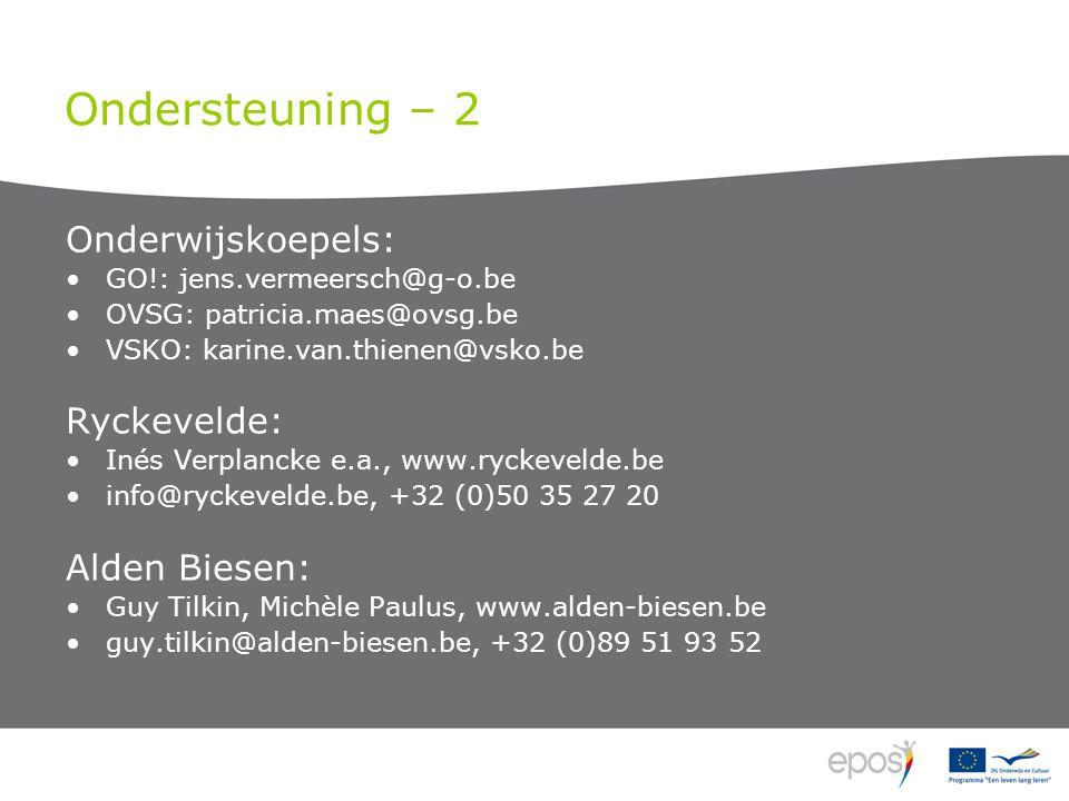 Ondersteuning – 2 Onderwijskoepels: GO!: jens.vermeersch@g-o.be OVSG: patricia.maes@ovsg.be VSKO: karine.van.thienen@vsko.be Ryckevelde: Inés Verplancke e.a., www.ryckevelde.be info@ryckevelde.be, +32 (0)50 35 27 20 Alden Biesen: Guy Tilkin, Michèle Paulus, www.alden-biesen.be guy.tilkin@alden-biesen.be, +32 (0)89 51 93 52