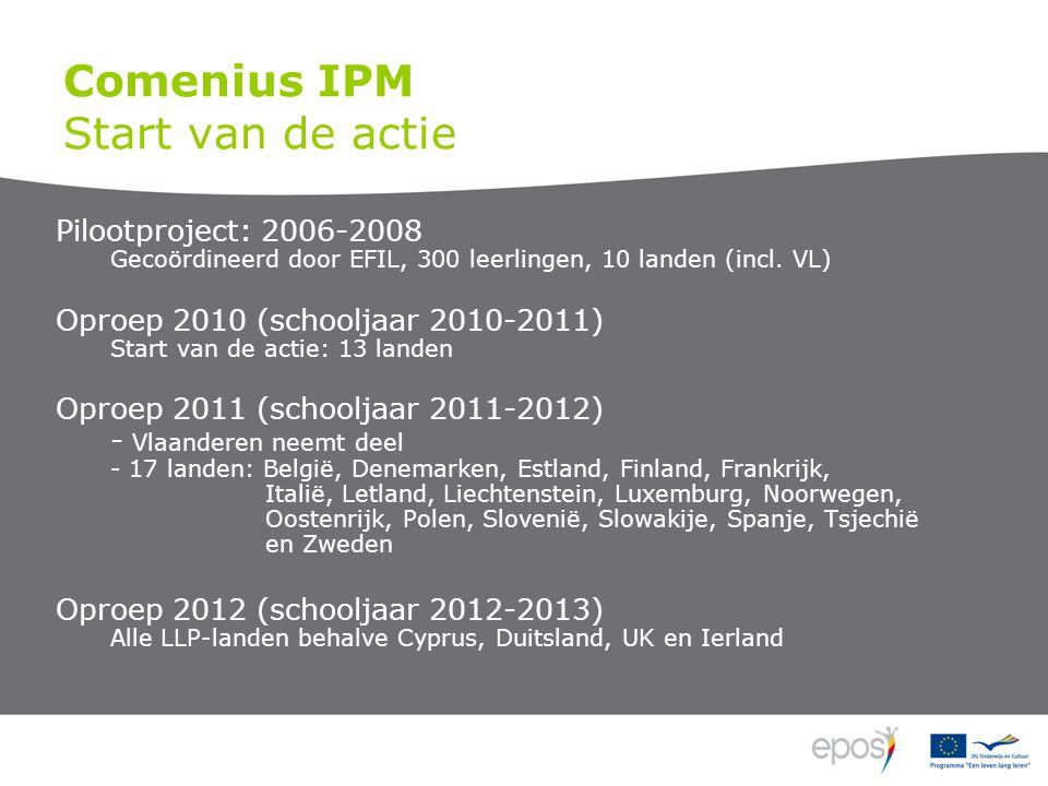 Comenius IPM Start van de actie Pilootproject: 2006-2008 Gecoördineerd door EFIL, 300 leerlingen, 10 landen (incl. VL) Oproep 2010 (schooljaar 2010-20