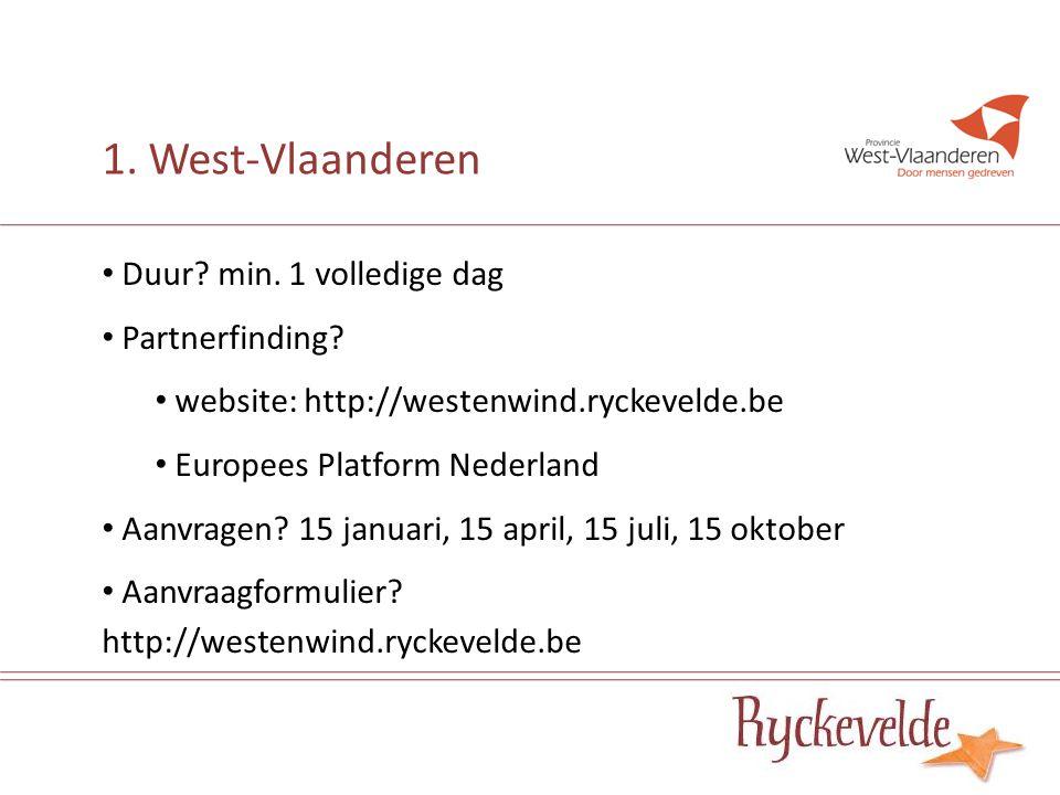 Duur? min. 1 volledige dag Partnerfinding? website: http://westenwind.ryckevelde.be Europees Platform Nederland Aanvragen? 15 januari, 15 april, 15 ju