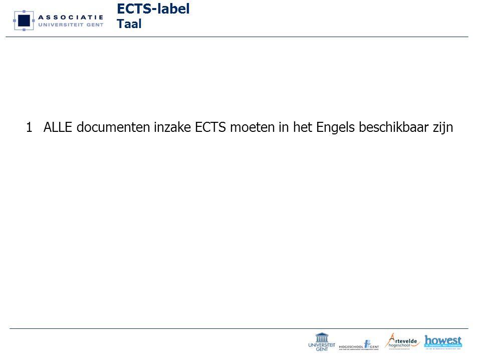 ECTS-label Taal 1ALLE documenten inzake ECTS moeten in het Engels beschikbaar zijn