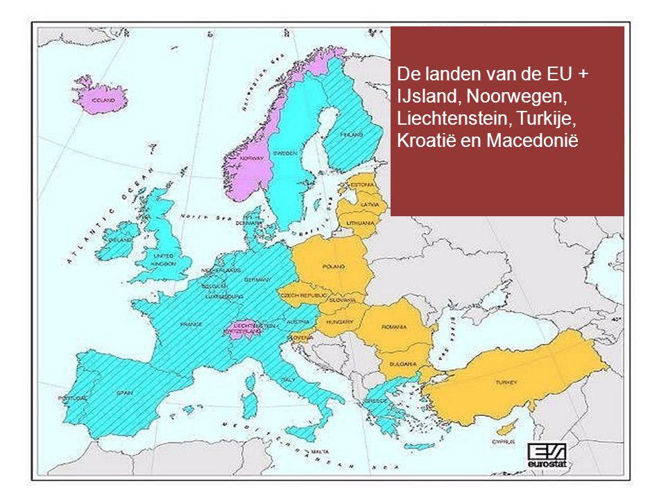 De landen van de EU + IJsland, Noorwegen, Liechtenstein en Turkije De landen van de EU + IJsland, Noorwegen, Liechtenstein, Turkije, Kroatië en Macedonië