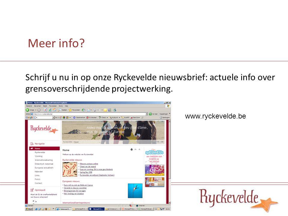 Meer info? Schrijf u nu in op onze Ryckevelde nieuwsbrief: actuele info over grensoverschrijdende projectwerking. www.ryckevelde.be
