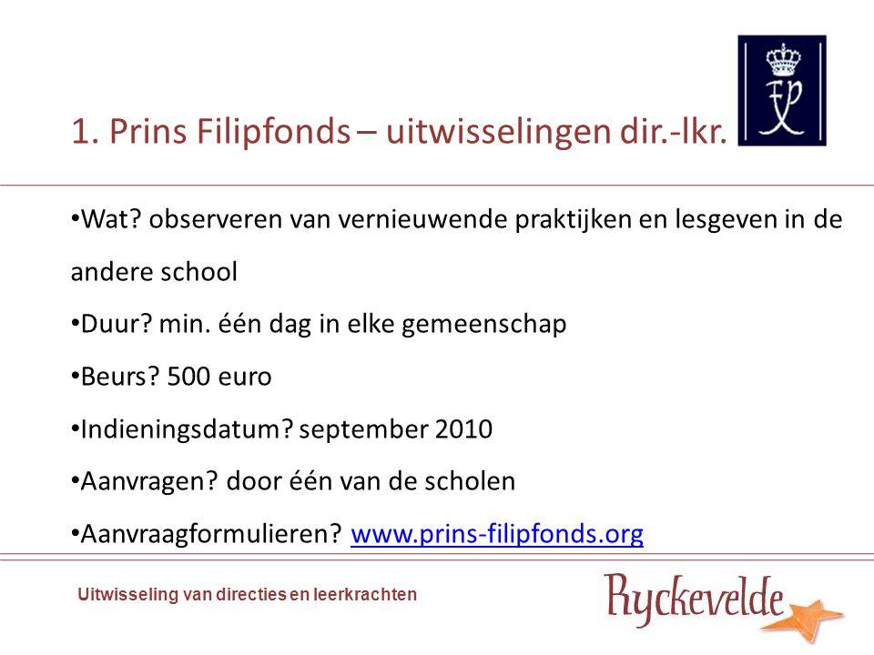 2. Buurlandenbeleid 1.Studiebezoeken voor leerkrachten, directie, … 2.Uitwisselingen van leerlingen