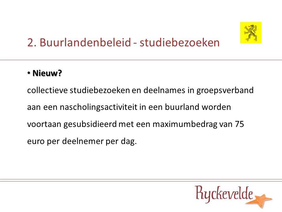 2.Buurlandenbeleid – uitwisseling lln. Wat. wederkerige klasuitwisseling met een buurland Duur.