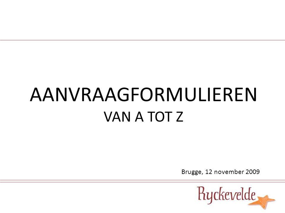 AANVRAAGFORMULIEREN VAN A TOT Z Brugge, 12 november 2009