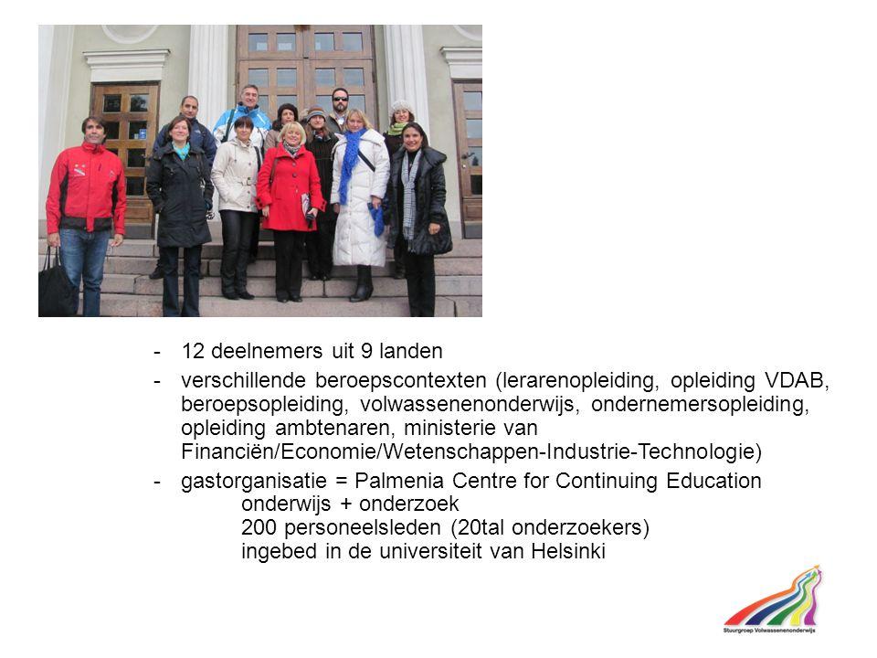 -12 deelnemers uit 9 landen -verschillende beroepscontexten (lerarenopleiding, opleiding VDAB, beroepsopleiding, volwassenenonderwijs, ondernemersopleiding, opleiding ambtenaren, ministerie van Financiën/Economie/Wetenschappen-Industrie-Technologie) -gastorganisatie = Palmenia Centre for Continuing Education onderwijs + onderzoek 200 personeelsleden (20tal onderzoekers) ingebed in de universiteit van Helsinki