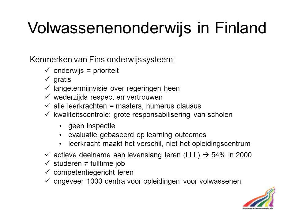 Volwassenenonderwijs in Finland Kenmerken van Fins onderwijssysteem: onderwijs = prioriteit gratis langetermijnvisie over regeringen heen wederzijds r