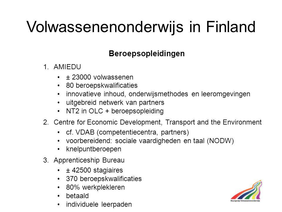 Volwassenenonderwijs in Finland Beroepsopleidingen 1.AMIEDU ± 23000 volwassenen 80 beroepskwalificaties innovatieve inhoud, onderwijsmethodes en leeromgevingen uitgebreid netwerk van partners NT2 in OLC + beroepsopleiding 2.Centre for Economic Development, Transport and the Environment cf.