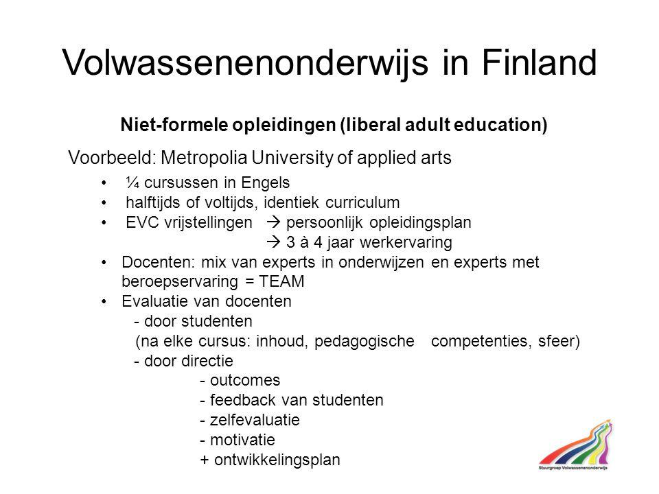Volwassenenonderwijs in Finland Niet-formele opleidingen (liberal adult education) Voorbeeld: Metropolia University of applied arts ¼ cursussen in Eng