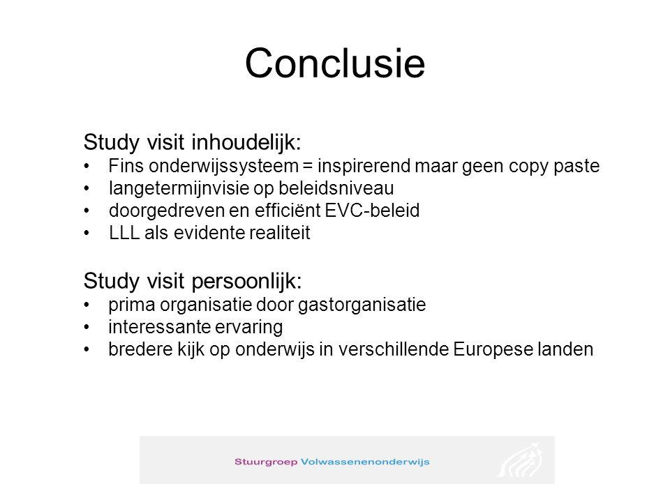Conclusie Study visit inhoudelijk: Fins onderwijssysteem = inspirerend maar geen copy paste langetermijnvisie op beleidsniveau doorgedreven en efficië