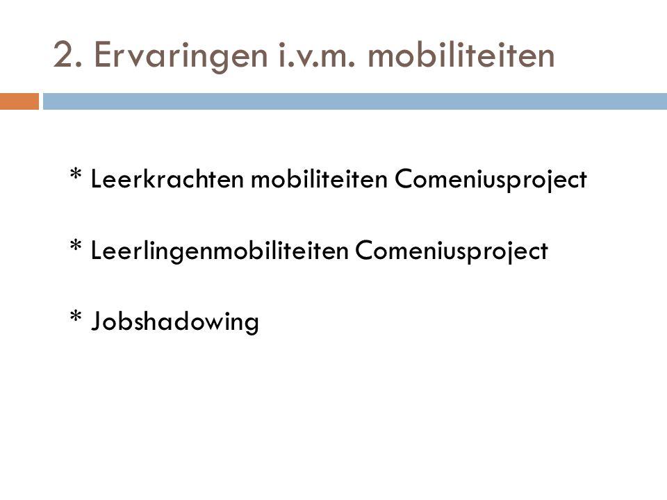 6. Besluit Mobiliteit is een absolute meerwaarde voor: * Leerkrachten * Leerlingen * Schoolteam