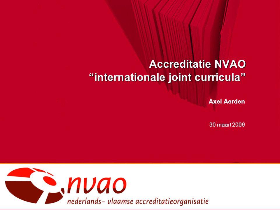 "Accreditatie NVAO ""internationale joint curricula"" Axel Aerden 30 maart 2009"
