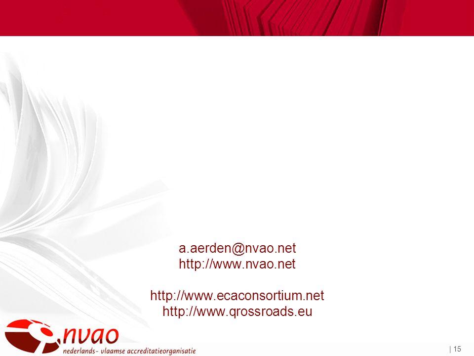 | 15 a.aerden@nvao.net http://www.nvao.net http://www.ecaconsortium.net http://www.qrossroads.eu