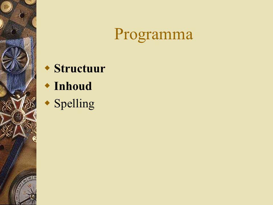 Programma  Structuur  Inhoud  Spelling