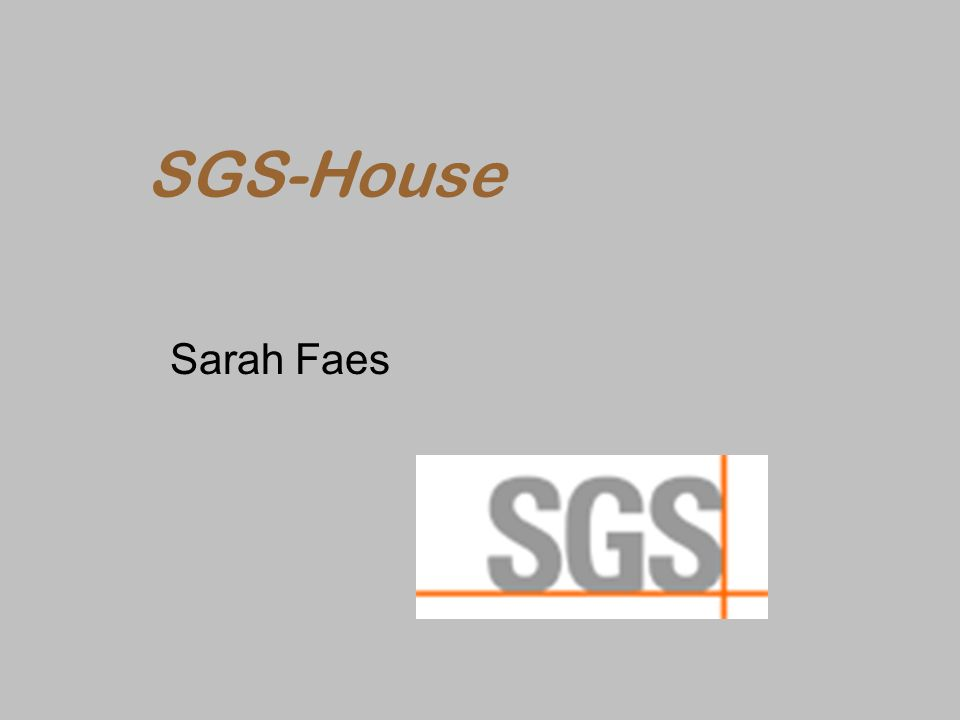 SGS-House Sarah Faes
