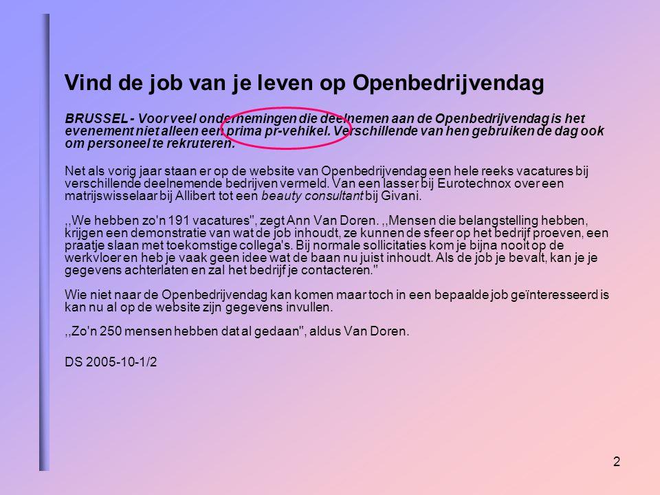 2 Vind de job van je leven op Openbedrijvendag BRUSSEL - Voor veel ondernemingen die deelnemen aan de Openbedrijvendag is het evenement niet alleen een prima pr-vehikel.