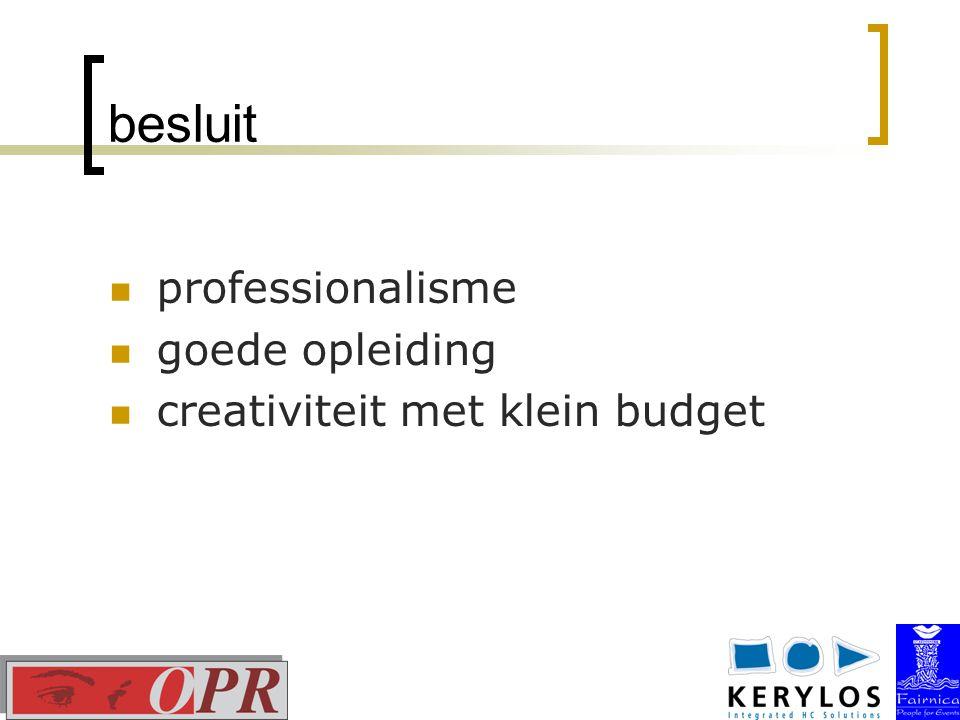 besluit professionalisme goede opleiding creativiteit met klein budget