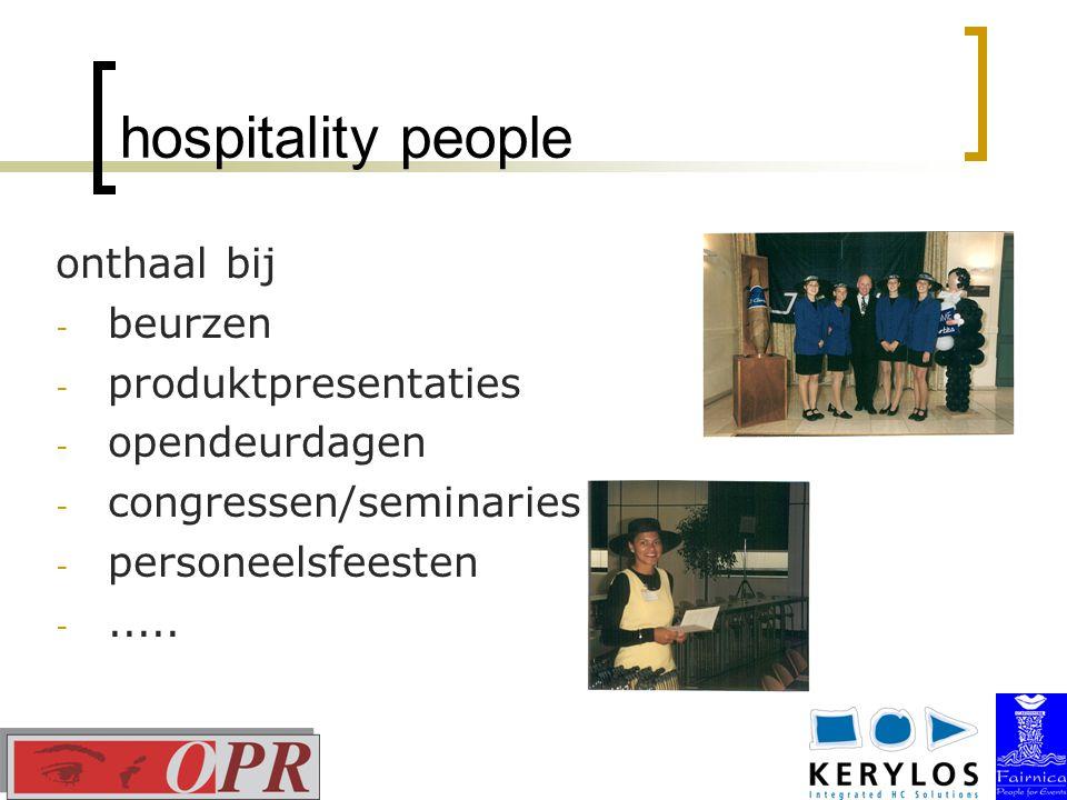 hospitality people onthaal bij - beurzen - produktpresentaties - opendeurdagen - congressen/seminaries - personeelsfeesten -.....