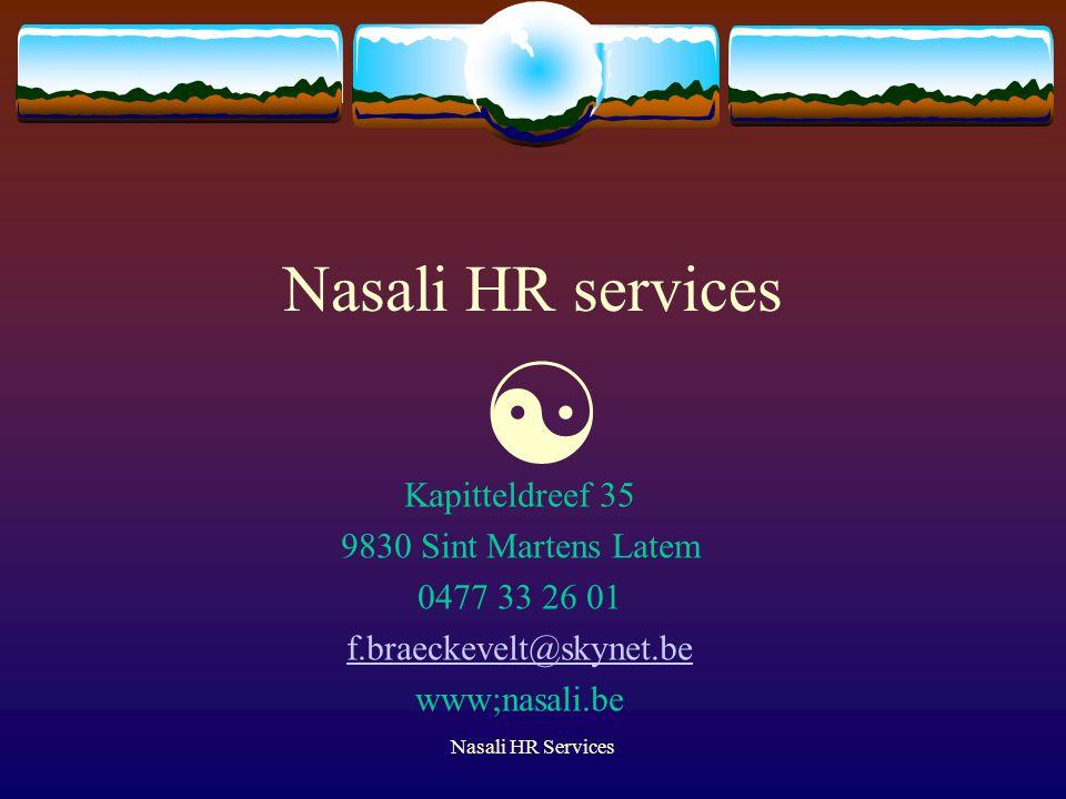 Nasali HR Services Nasali HR services  Kapitteldreef 35 9830 Sint Martens Latem 0477 33 26 01 f.braeckevelt@skynet.be www;nasali.be