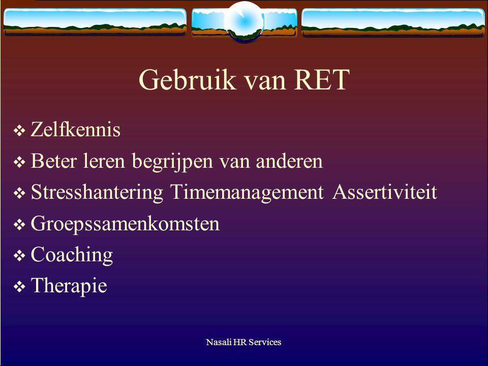 Nasali HR Services Gebruik van RET  Zelfkennis  Beter leren begrijpen van anderen  Stresshantering Timemanagement Assertiviteit  Groepssamenkomsten  Coaching  Therapie