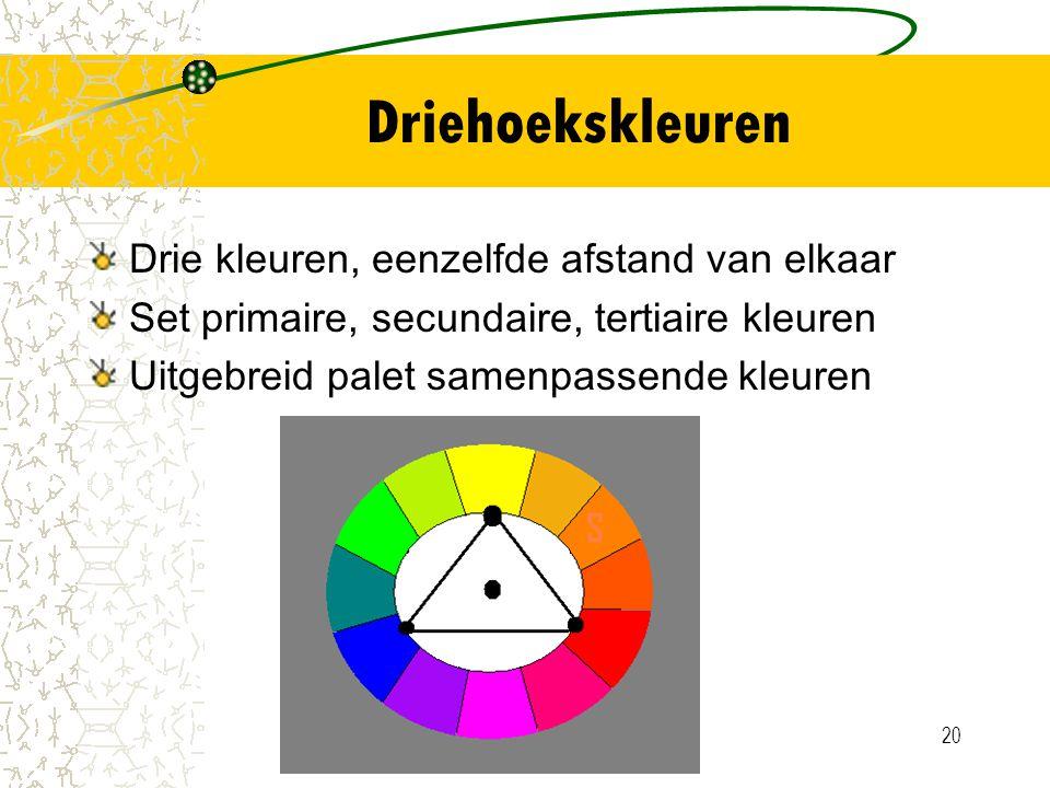 20 Driehoekskleuren Drie kleuren, eenzelfde afstand van elkaar Set primaire, secundaire, tertiaire kleuren Uitgebreid palet samenpassende kleuren