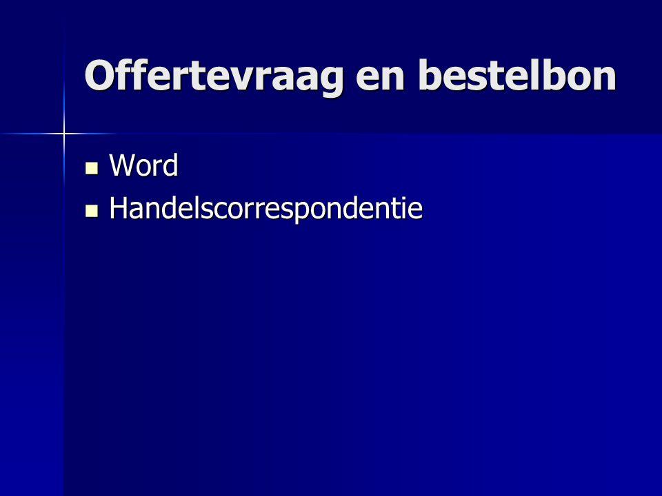 Offertevraag en bestelbon Word Word Handelscorrespondentie Handelscorrespondentie