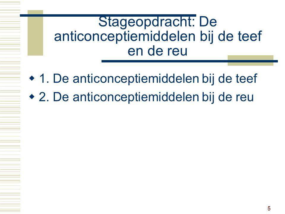 5 Stageopdracht: De anticonceptiemiddelen bij de teef en de reu  1.