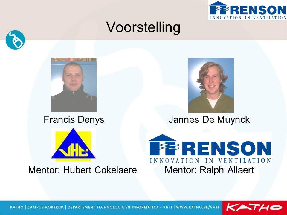 Francis Denys Jannes De Muynck Mentor: Hubert Cokelaere Mentor: Ralph Allaert Voorstelling