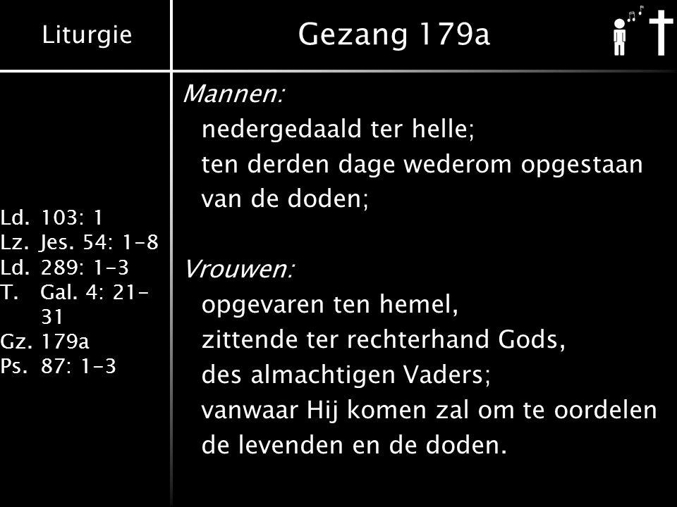 Liturgie Ld.103: 1 Lz.Jes. 54: 1-8 Ld.289: 1-3 T.Gal.