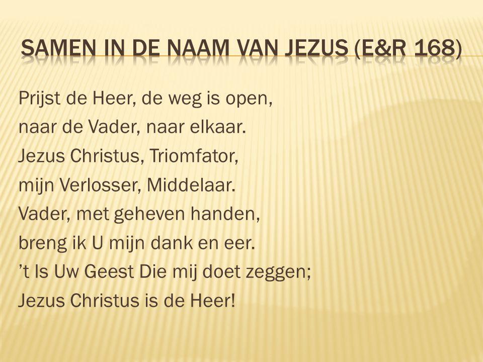 Prijst de Heer, de weg is open, naar de Vader, naar elkaar. Jezus Christus, Triomfator, mijn Verlosser, Middelaar. Vader, met geheven handen, breng ik