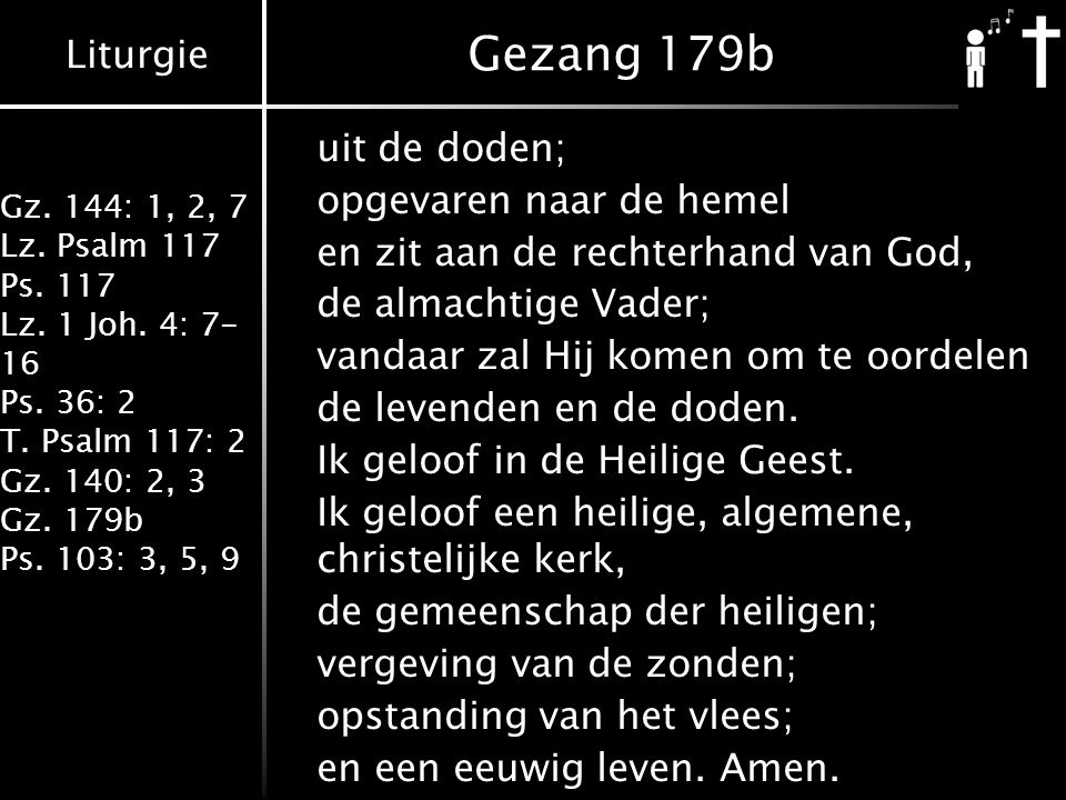 Liturgie Gz. 144: 1, 2, 7 Lz. Psalm 117 Ps. 117 Lz.
