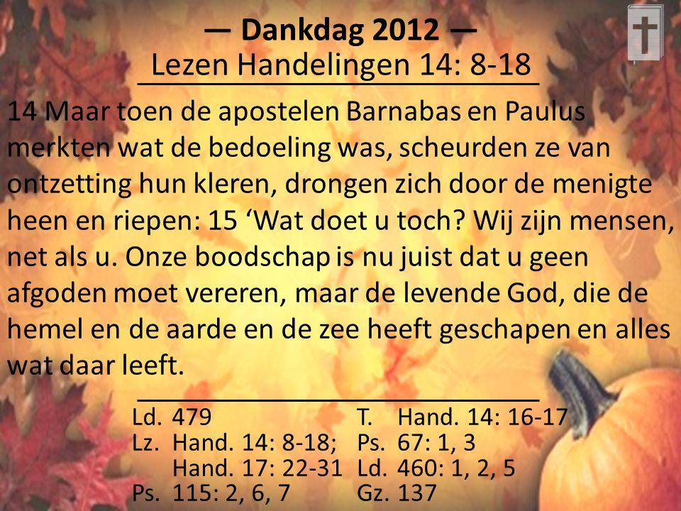 Ld.479 Lz.Hand. 14: 8-18; Hand. 17: 22-31 Ps.115: 2, 6, 7 T.Hand.