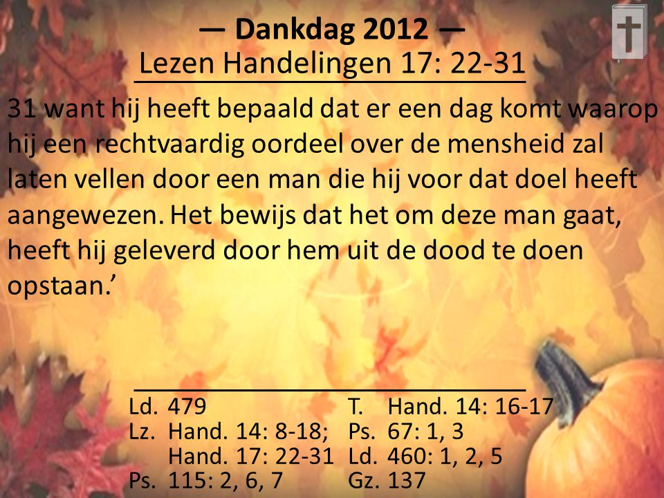 Ld.479 Lz.Hand.14: 8-18; Hand. 17: 22-31 Ps.115: 2, 6, 7 T.Hand.