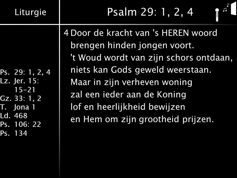 Liturgie Ps.29: 1, 2, 4 Lz.Jer.