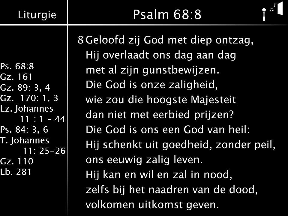Liturgie Ps.68:8 Gz. 161 Gz. 89: 3, 4 Gz. 170: 1, 3 Lz.
