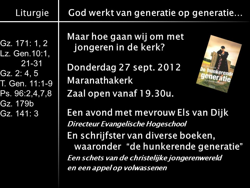 Liturgie Gz. 171: 1, 2 Lz. Gen.10:1, 21-31 Gz. 2: 4, 5 T.