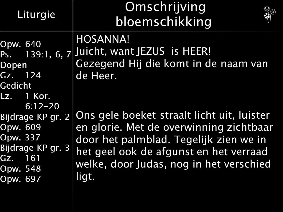 Liturgie Opw.640 Ps.139:1, 6, 7 Dopen Gz.124 Gedicht Lz.