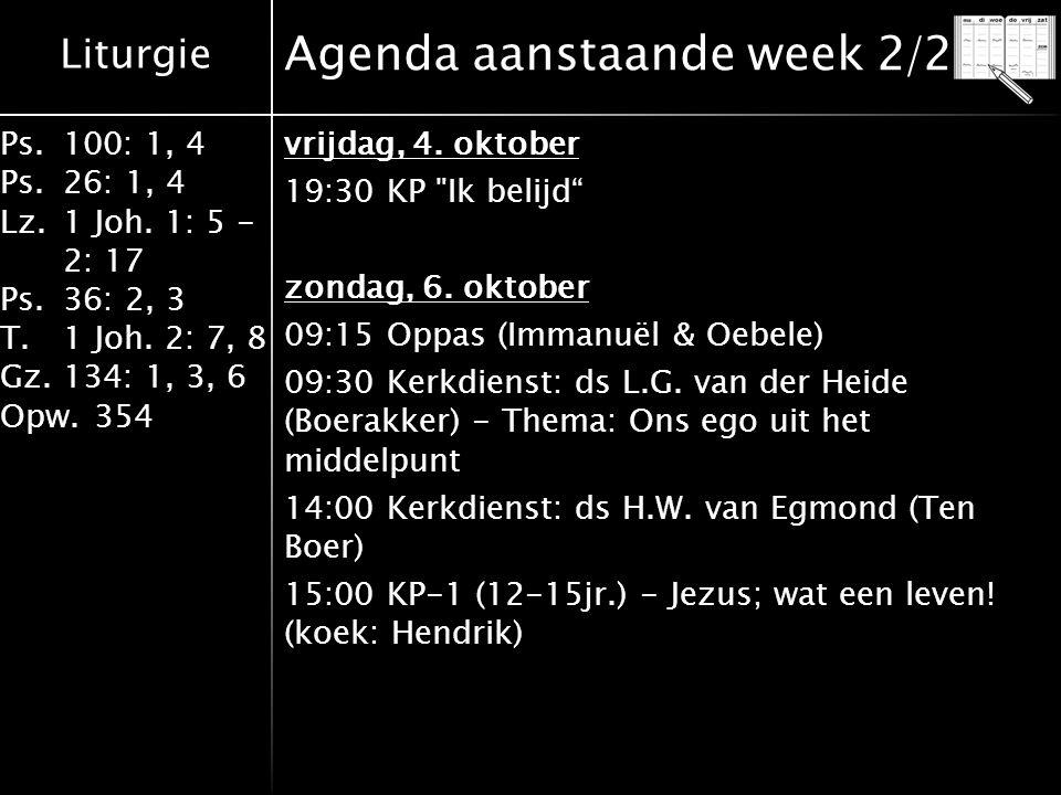 Liturgie Ps.100: 1, 4 Ps.26: 1, 4 Lz.1 Joh.1: 5 - 2: 17 Ps.36: 2, 3 T.1 Joh.