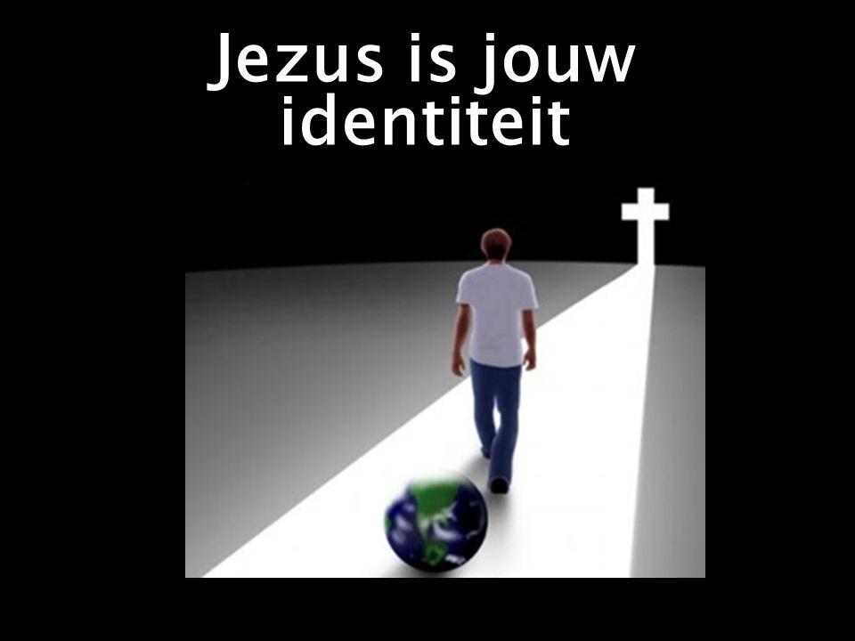 Jezus is jouw identiteit