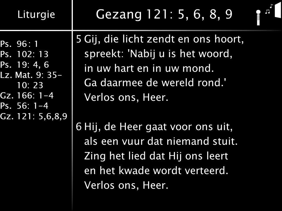 Liturgie Ps.96: 1 Ps.102: 13 Ps.19: 4, 6 Lz. Mat.