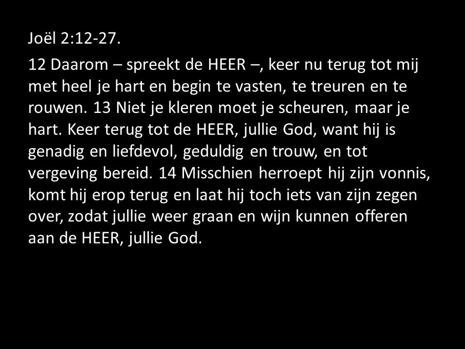 Joël 2:12-27.