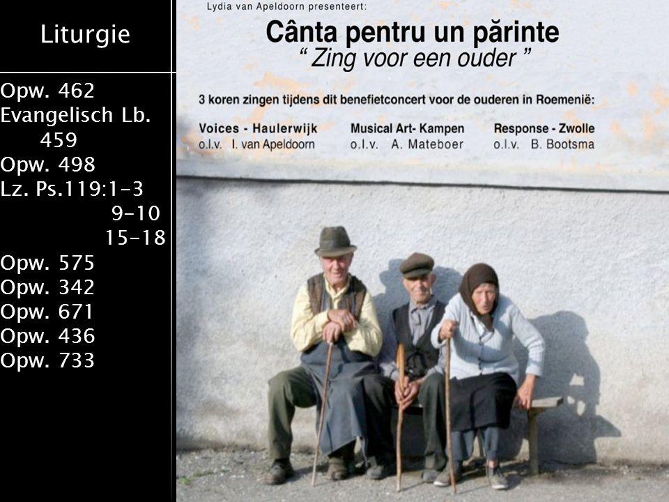 Liturgie Opw. 462 Evangelisch Lb. 459 Opw. 498 Lz. Ps.119:1-3 9-10 15-18 Opw. 575 Opw. 342 Opw. 671 Opw. 436 Opw. 733