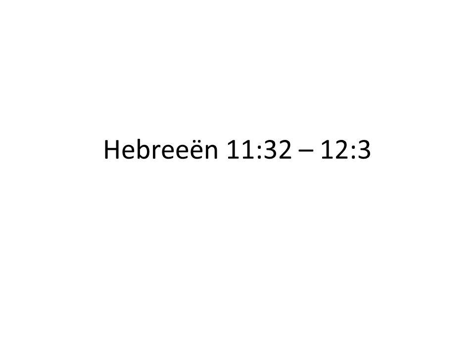 Hebreeën 11:32 – 12:3