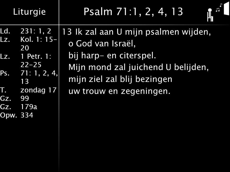 Liturgie Ld.231: 1, 2 Lz.Kol.1: 15- 20 Lz. 1 Petr.