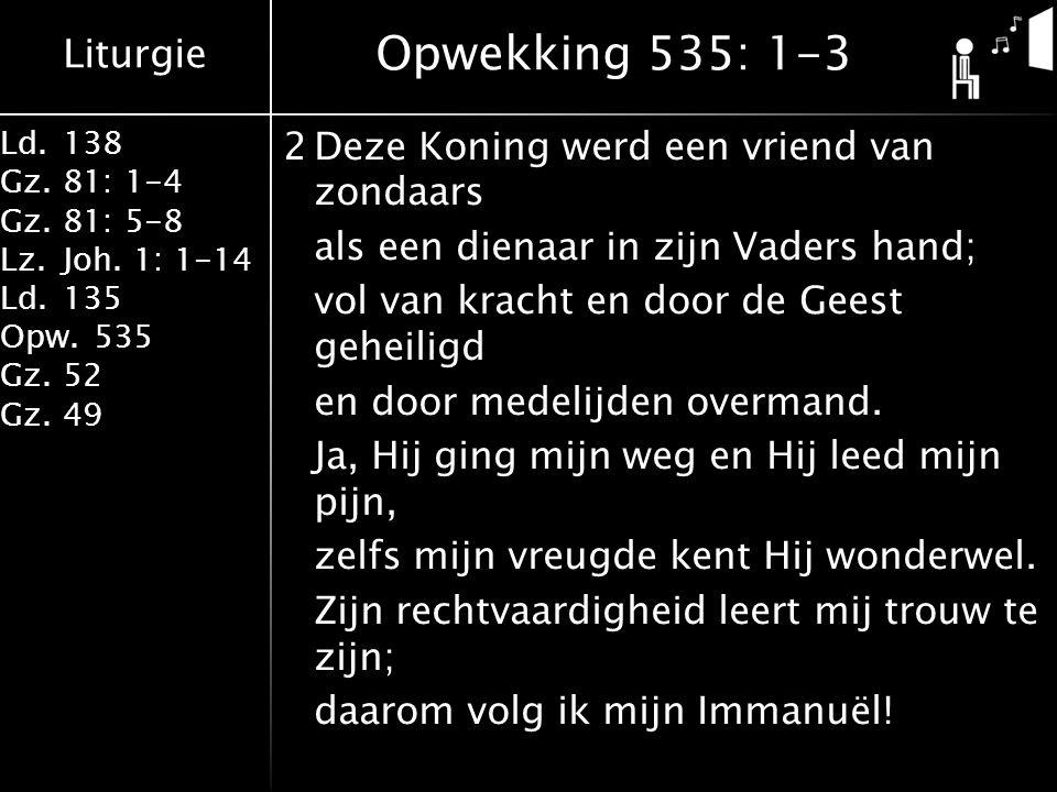 Liturgie Ld.138 Gz.81: 1-4 Gz.81: 5-8 Lz.Joh.