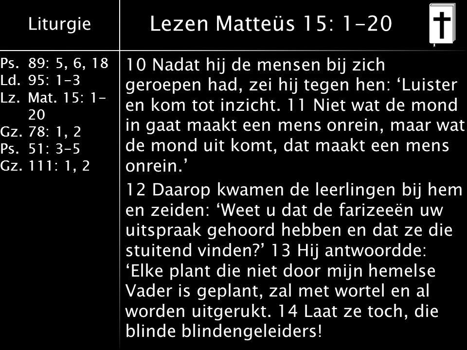 Liturgie Ps.89: 5, 6, 18 Ld.95: 1-3 Lz.Mat.