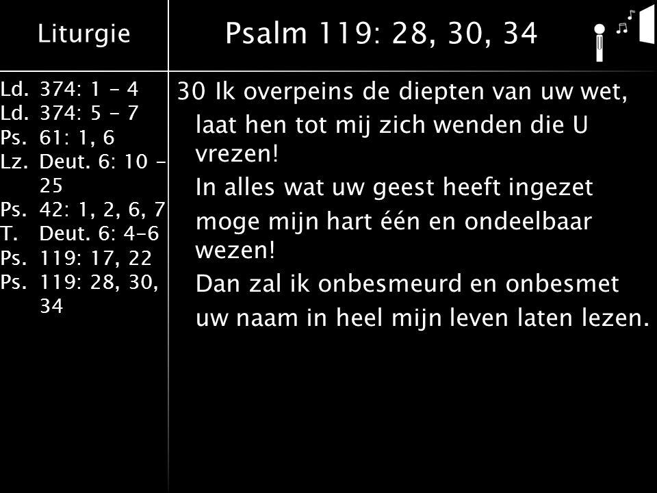 Liturgie Ld.374: 1 - 4 Ld.374: 5 - 7 Ps.61: 1, 6 Lz.Deut.
