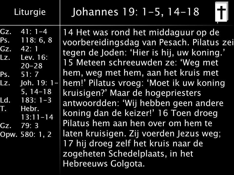 Liturgie Gz.41: 1-4 Ps.118: 6, 8 Gz.42: 1 Lz.Lev.16: 20-28 Ps.51: 7 Lz.Joh.